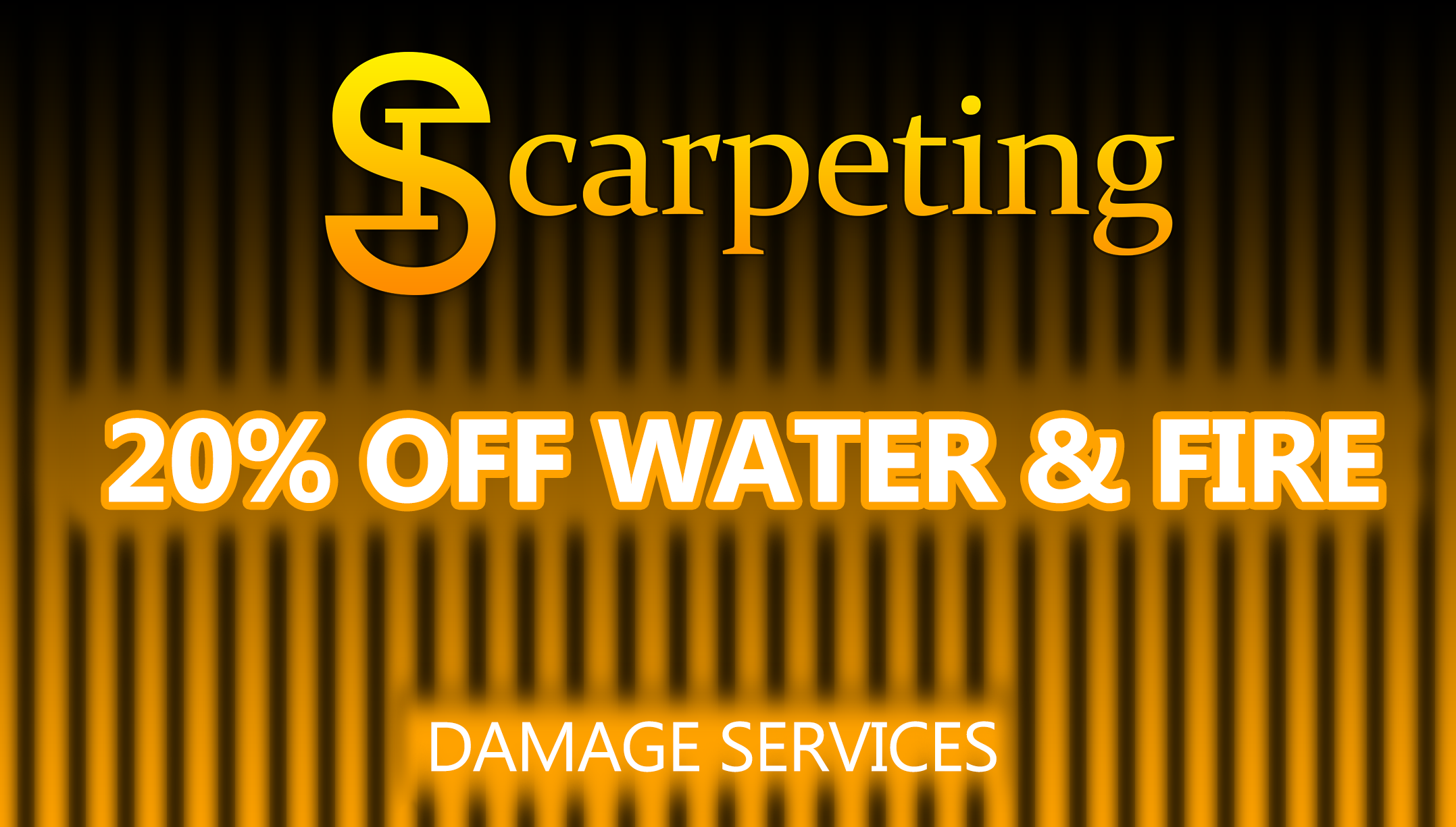 Water or Fire Damage Services 20 PERCENT OFF